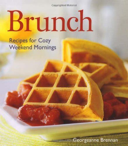 the brunch cookbook host your own brunch in no time books tips and recipes for hosting terrific brunches