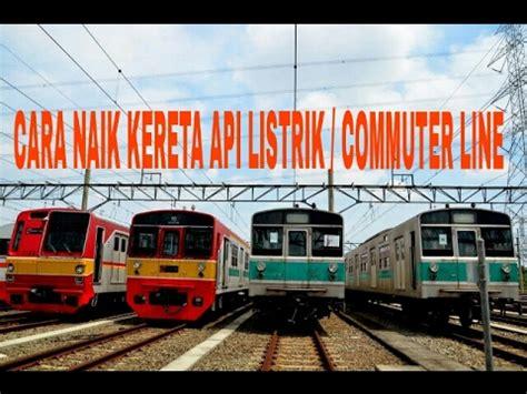 Cara Untuk Aborsi Bogor Cara Naik Kereta Listrik Commuter Line Untuk Pemula