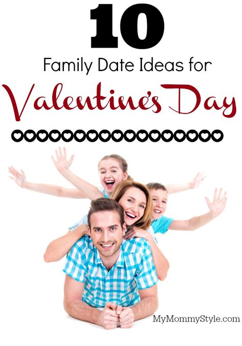 family valentines day ideas 10 family date ideas for valentine s day over the big moon