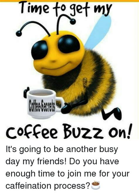 Its Going To Be A by Time To Get My Coffee Buzz On It S Going To Be Another