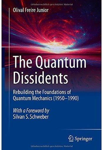 the picture book of quantum mechanics the quantum dissidents rebuilding the foundations of