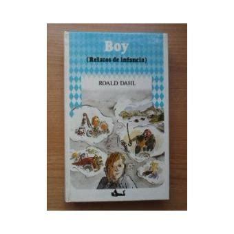 boy relatos de la infancia boy relatos de infancia roald dahl sinopsis y precio fnac