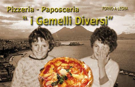 pizzeria gemelli diversi foggia gemelli diversi home foggia italy menu prices