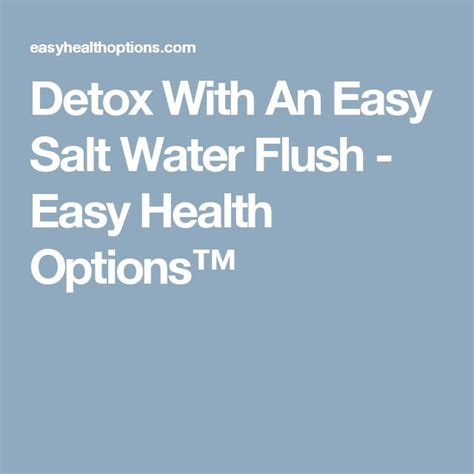 Salt Water Detox Side Effects by The 25 Best Ideas About Salt Water Flush On