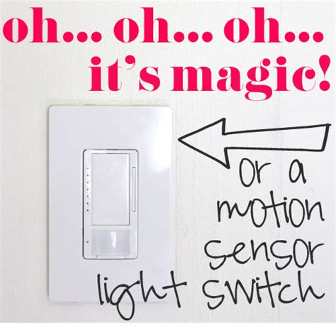 oh oh oh it s magic or a motion sensor light switch