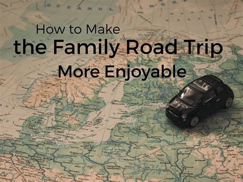 How To Make A Long Road Trip More Comfortable 28 Images
