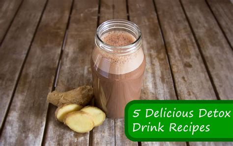 Delicious Detox Drinks by 5 Delicious Detox Drink Recipes Fitbodyhq