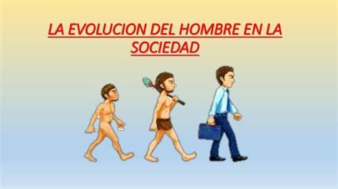 la abolicin del hombre evoluci 243 n del hombre en la sociedad