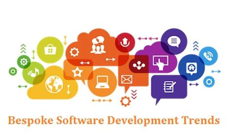 bespoke software development bespoke software development trends to watch out for