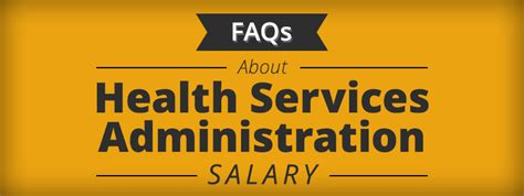 Health Administration Mba Salary by Faqs About Health Services Administration Salary