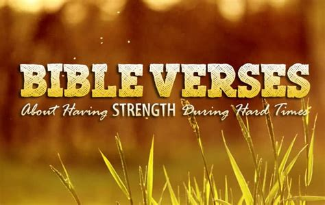 Bible Quotes On Strength In Hard Times Quotesgram Bible Quotes Strength
