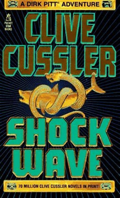 shock wave books shock wave dirk pitt book 13 by clive cussler