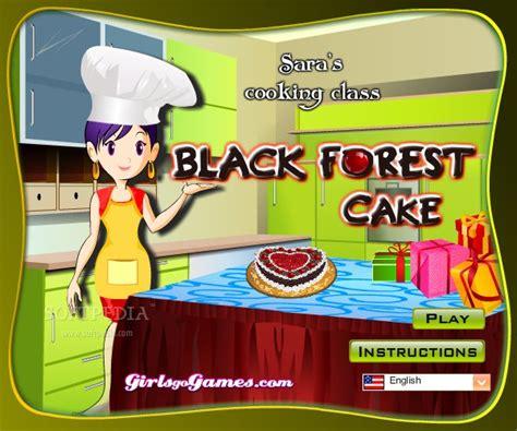 sara juegos de cocina sara s cooking class black forest cake download