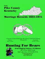 County Ky Marriage Records Early Pike County Kentucky Marriage Records 1822 1875 Open Library