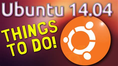 24 things to do after installing xubuntu 1404 trusty tahr things to do after installing ubuntu 14 04 youtube