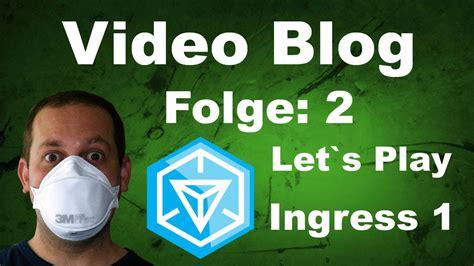 play ingress ingress lets play ingress teil 1