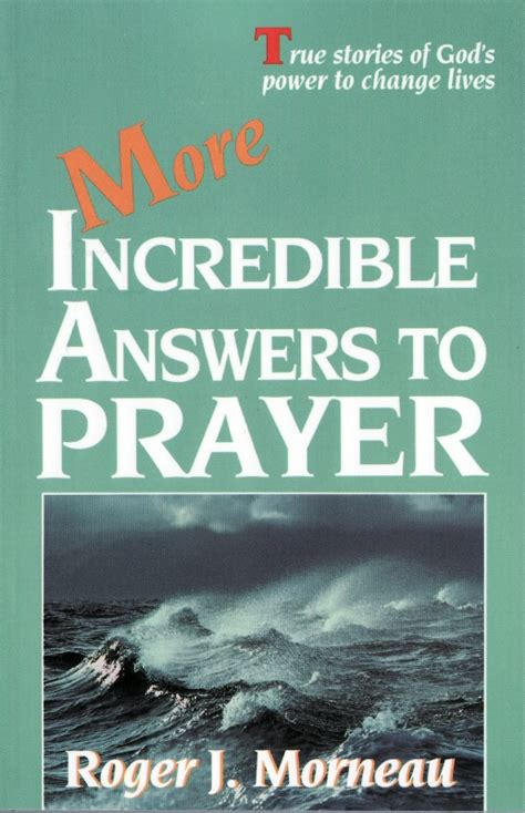 answers to prayer books more answers to prayer roger j morneau