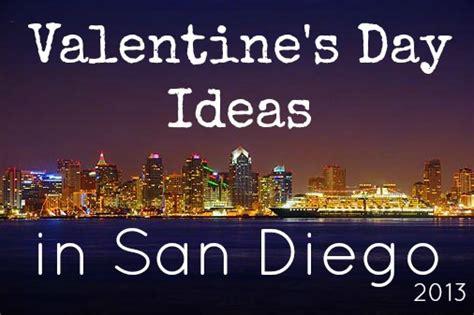 valentines day san diego s day ideas in san diego