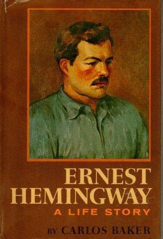 best biography about ernest hemingway biography of author carlos baker booking appearances