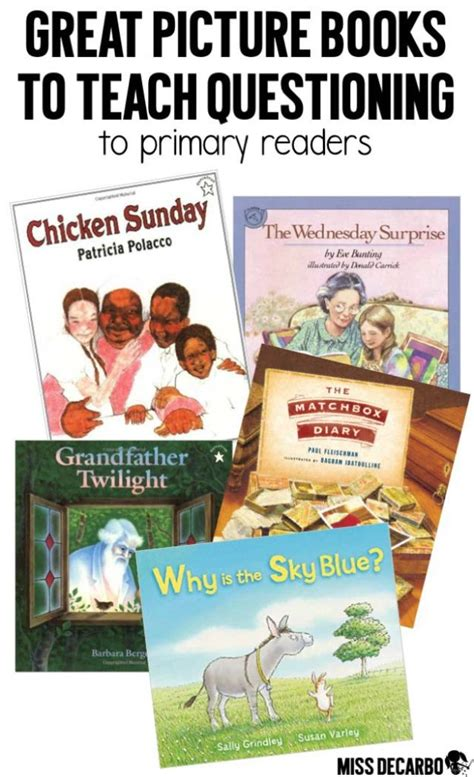 using picture books to teach teaching questioning to primary readers miss decarbo