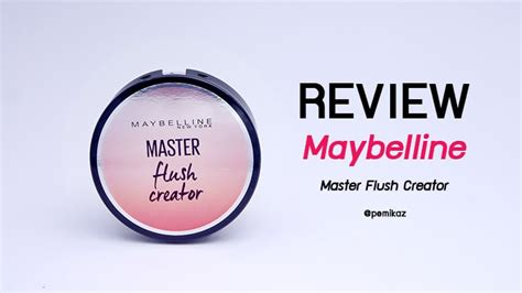 Maybelline Master Flush Creator review maybelline master flush creator