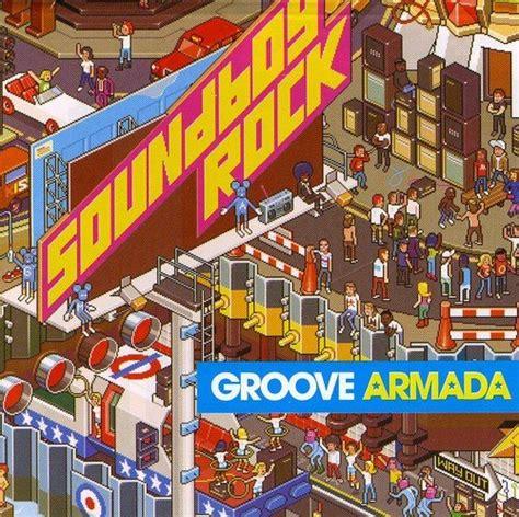 groove armada torrent groove armada soundboy rock lossless24