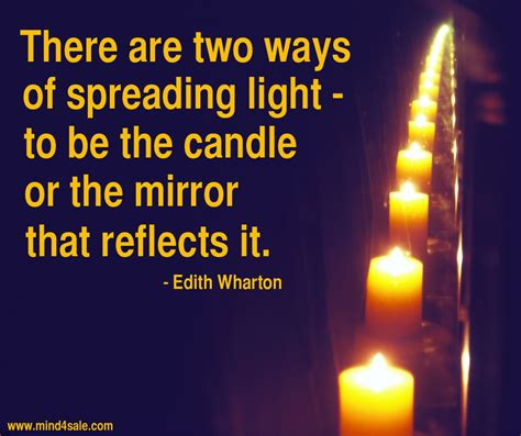 Or The There Are Two Ways Of Spreading Light To Be Candle Or The Mirror That Reflects It