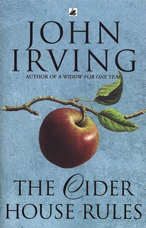 the cider house rules book getting to know john irving youth incorporated magazine