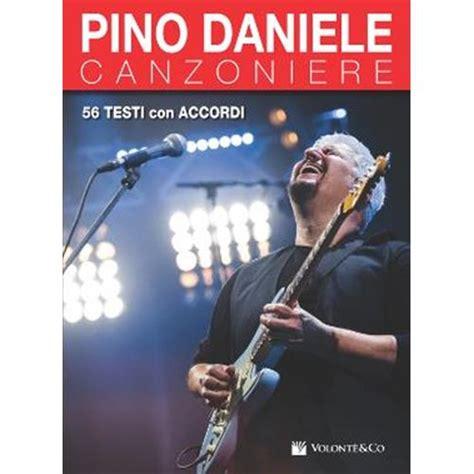 Testi Pino Daniele by Daniele P Pino Daniele Canzoniere 56 Testi Con Accordi