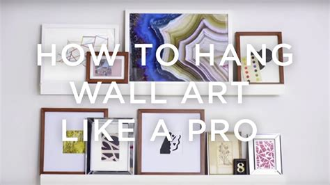 how to hang art on wall how to hang wall art like a pro west elm youtube