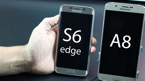 Samsung A8 Vs S7 Edge samsung galaxy a8 vs galaxy s6 s6 edge