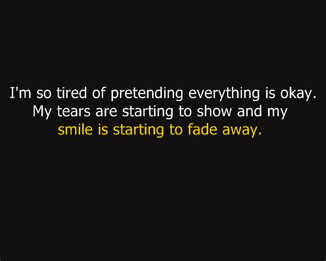 I'm so tired of pretending everything is okay - Collection ... I'm Just Tired Of Everything