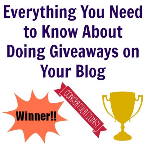 Giveaways On Blogs - everything you need to know about doing giveaways on your blog more from your blog
