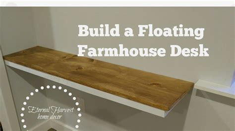 build a floating desk how to build a farmhouse floating desk diy