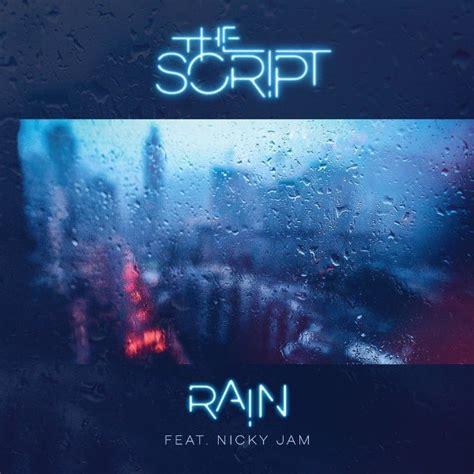 download mp3 the script rain рингтон the script rain feat nicky jam новые