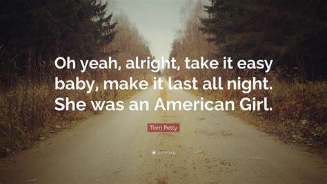 Take it easy baby she was an american girl lyrics