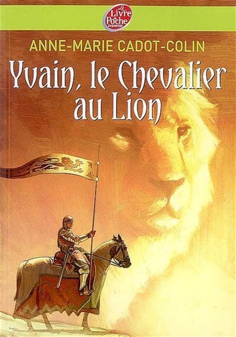 2218747154 le chevalier au lion yvain yvain le chevalier au lion yvain ou le chevalier au