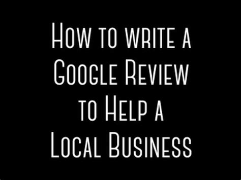 write  google review   local business updated youtube