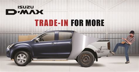 trade in trade in for more with isuzu d max