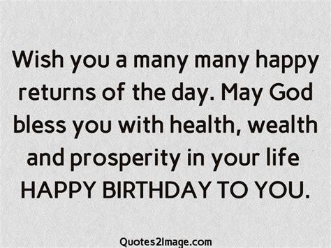 Wish You Many Many Happy Birthday Wish You A Many Many Happy Returns Birthday Quotes 2 Image