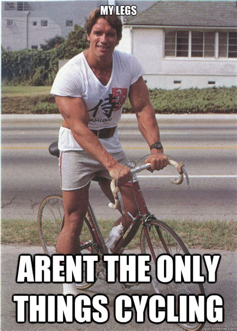 Cycling Memes - new meme potential arnold cycling bodybuilding com forums