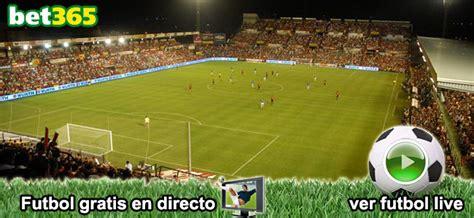 ver partidos de futbol en vivo por internet ver partidos de futbol roja directa en vivo por internet