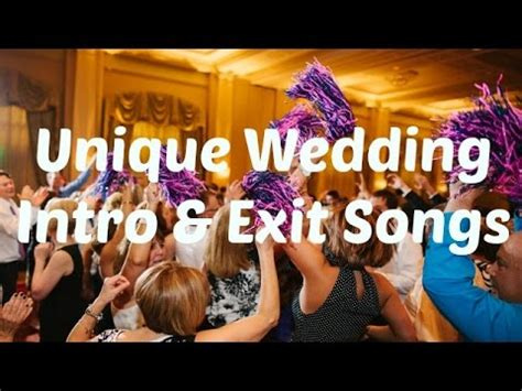 Wedding Exit Song by Unique Wedding Intro Exit Songs Suggestions