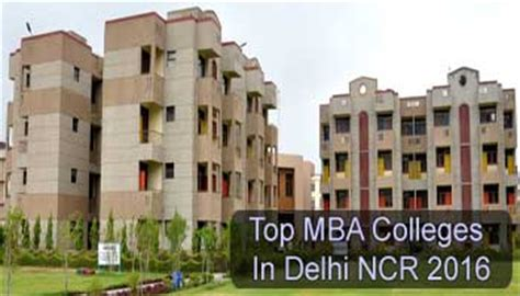Mba In Delhi by Top Mba Colleges In Delhi Ncr 2016