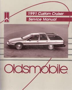 motor repair manual 1992 oldsmobile 98 auto manual 1991 oldsmobile custom cruiser factory service manual