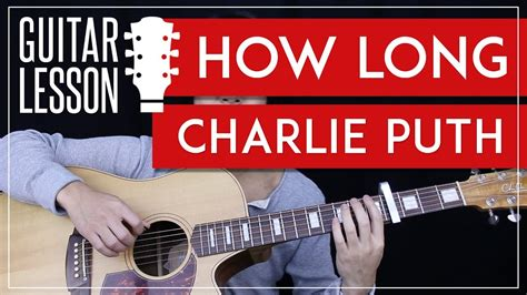 Guitar Tutorial Cover | how long guitar tutorial charlie puth guitar lesson