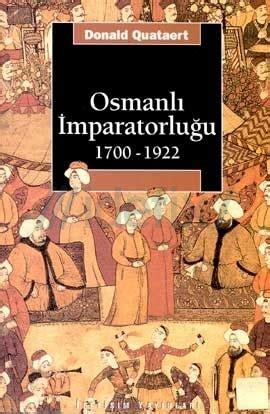 the ottoman empire 1700 1922 osmanlı imparatorluğu 1700 1922 donald quataert 24