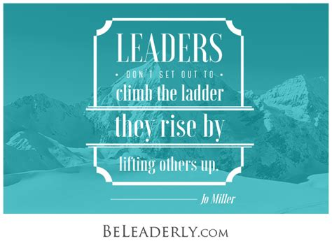 ladder ledge quot free quot leaderly quote leaders don t set out to climb the ladder