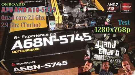 Biostar A68n 5745 Built In Amd A10 5745 biostar a68n 5745 gta v benchmark only apu radeon hd