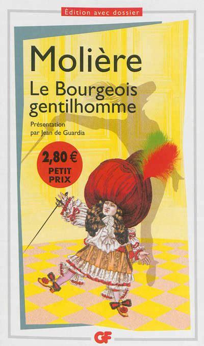 libro le bourgeois gentilhomme livre le bourgeois gentilhomme moli 232 re flammarion gf flammarion 9782081238732 librairie